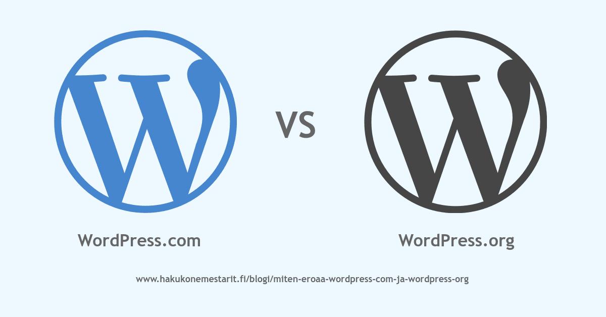 Miten WordPress.com ja WordPress.org eroaa toisistaan?