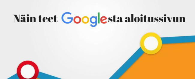 Googlesta aloitussivu selaimeesi