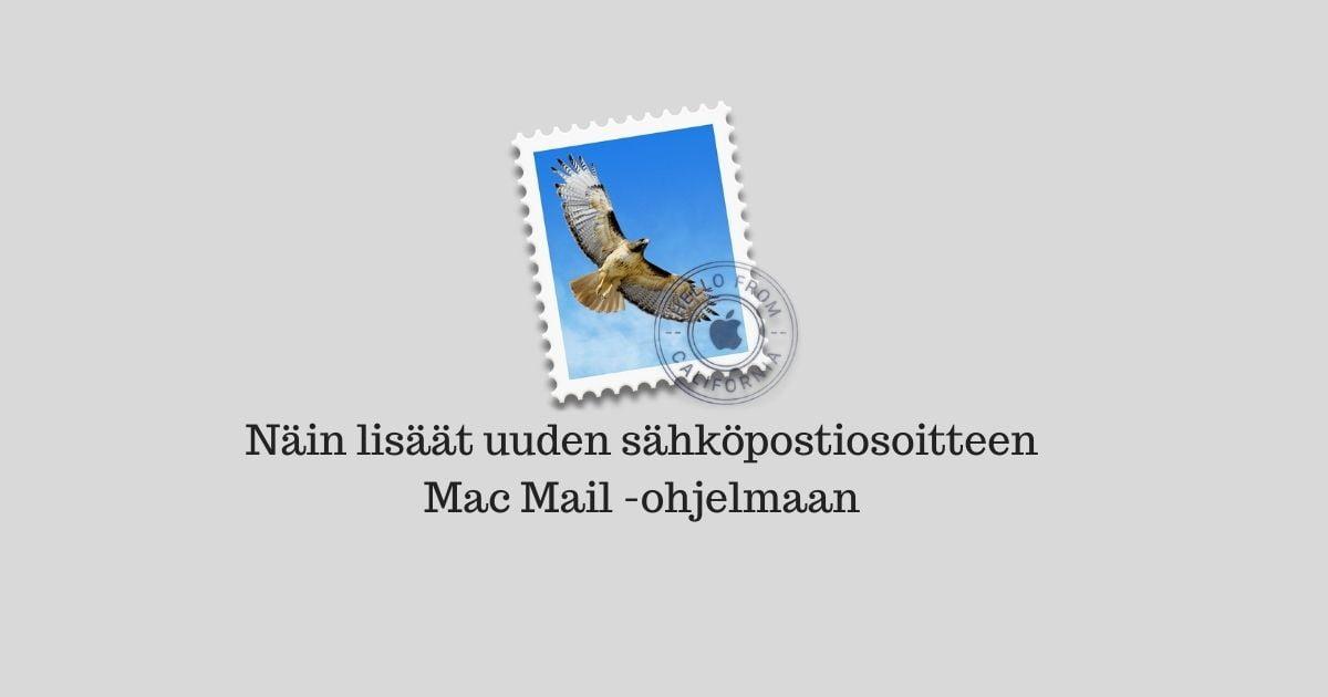Näin lisäät uuden sähköpostiosoitteen Mac Mail -ohjelmaan
